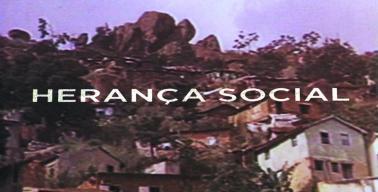 Documentário Herança Social